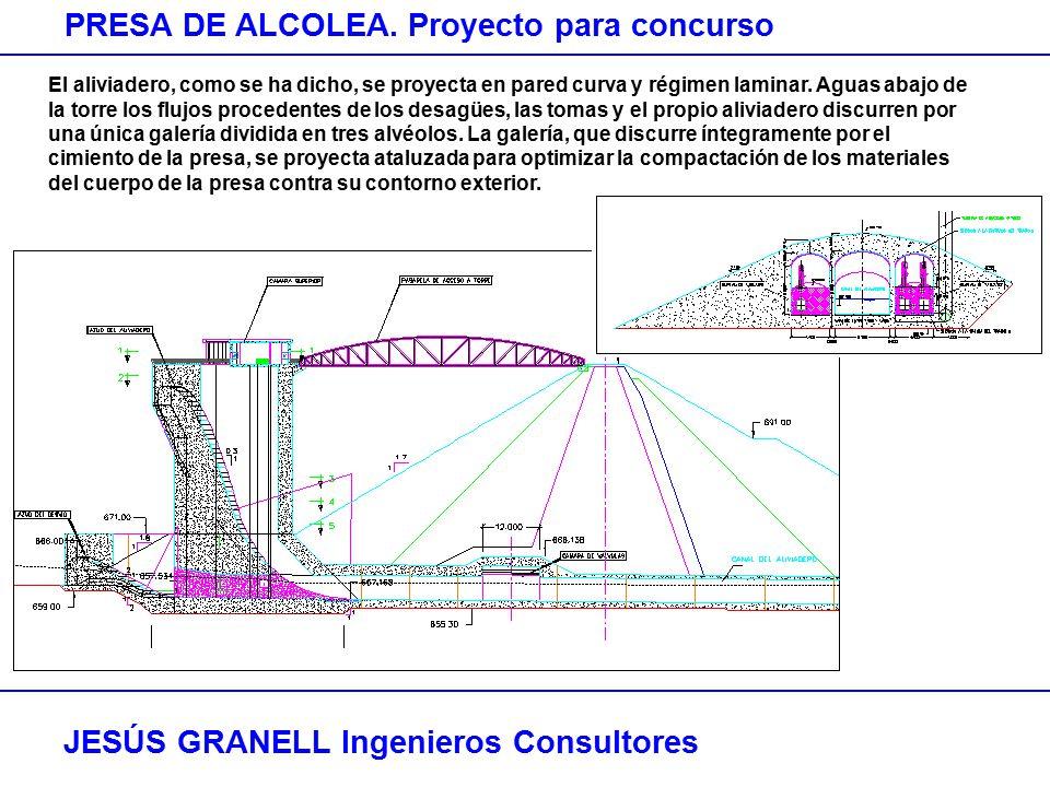 JESÚS GRANELL Ingenieros Consultores PRESA DE ALCOLEA. Proyecto para concurso El aliviadero, como se ha dicho, se proyecta en pared curva y régimen la