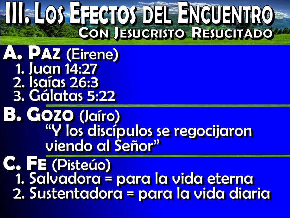 A. P AZ (Eirene) 1. Juan 14:27 2. Isaías 26:3 3.