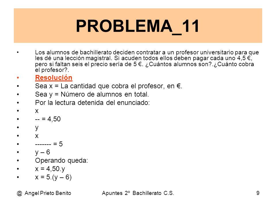 @ Angel Prieto BenitoApuntes 2º Bachillerato C.S.9 Los alumnos de bachillerato deciden contratar a un profesor universitario para que les dé una lección magistral.