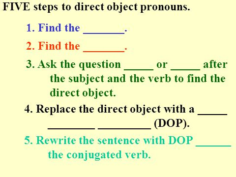 Rewrite the previous sentences using a direct object pronoun.