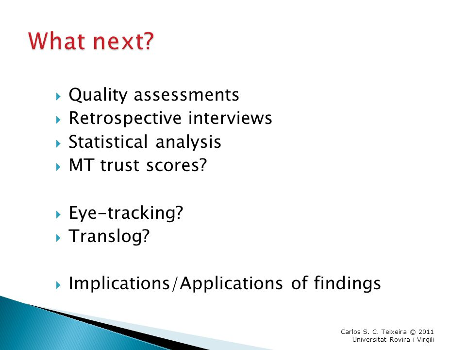  Quality assessments  Retrospective interviews  Statistical analysis  MT trust scores.
