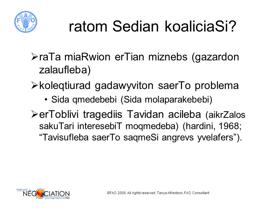 ©FAO 2005. All rights reserved. Tanya Alfredson, FAO Consultant ratom Sedian koaliciaSi.