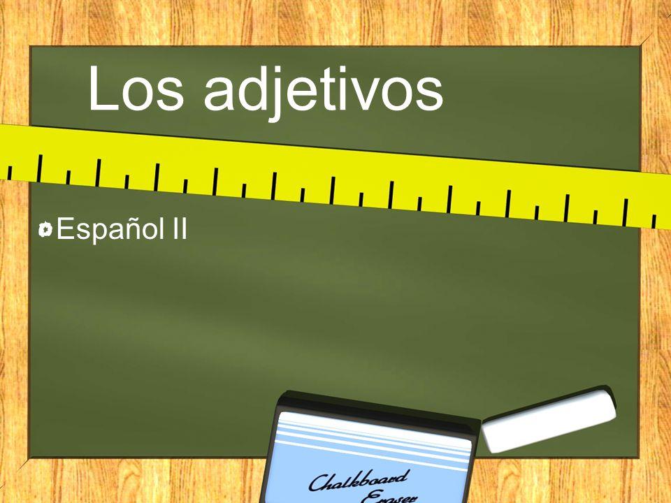 Los adjetivos Español II