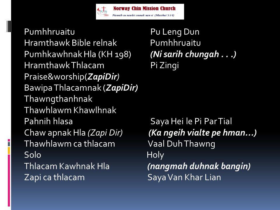 Pumhhruaitu Pu Leng Dun Hramthawk Bible relnak Pumhhruaitu Pumhkawhnak Hla (KH 198) (Ni sarih chungah...) Hramthawk Thlacam Pi Zingi Praise&worship(Za