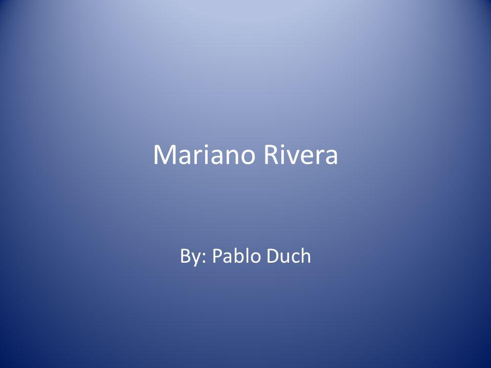 Mariano Rivera By: Pablo Duch