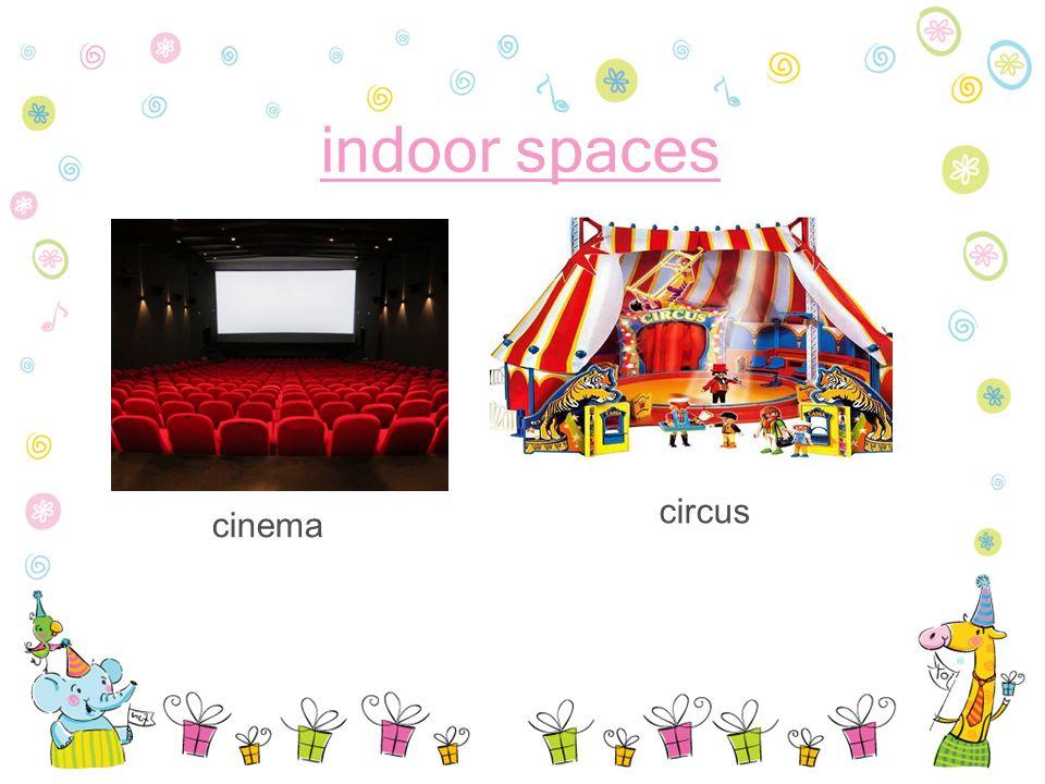 indoor spaces cinema circus