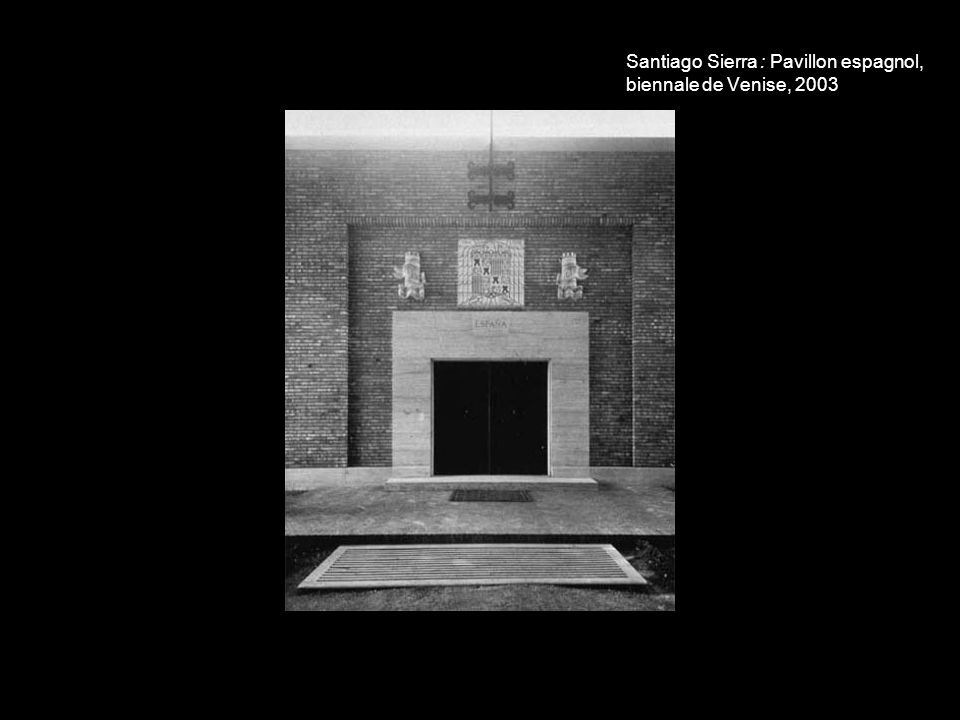 Santiago Sierra : Pavillon espagnol, biennale de Venise, 2003