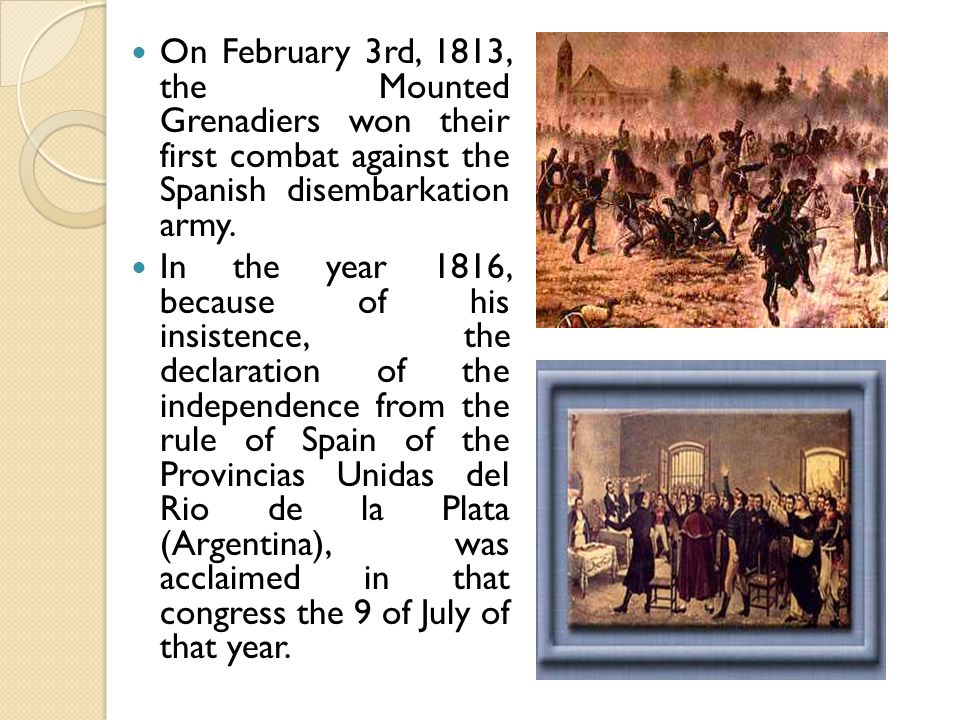On February 3rd, 1813, the Mounted Grenadiers won their first combat against the Spanish disembarkation army.