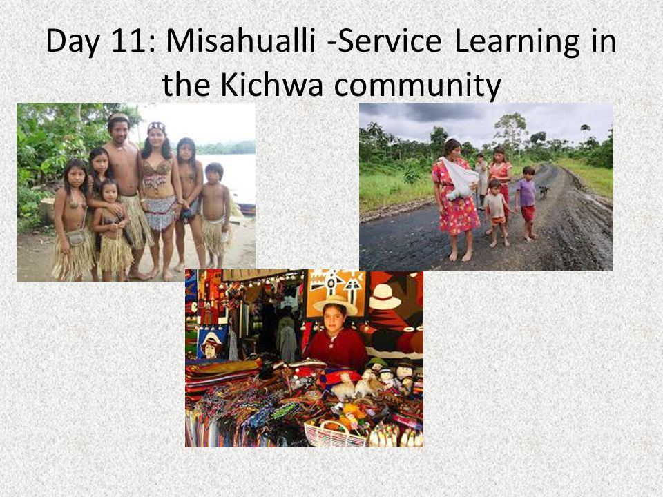 Day 11: Misahualli -Service Learning in the Kichwa community