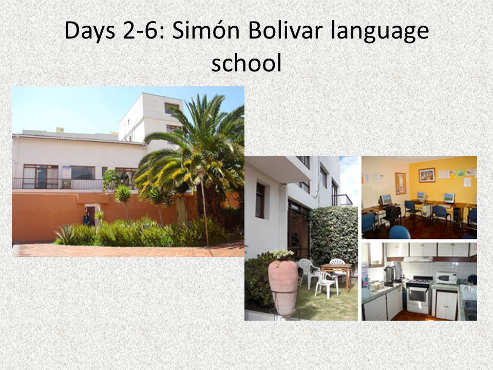 Days 2-6: Simón Bolivar language school