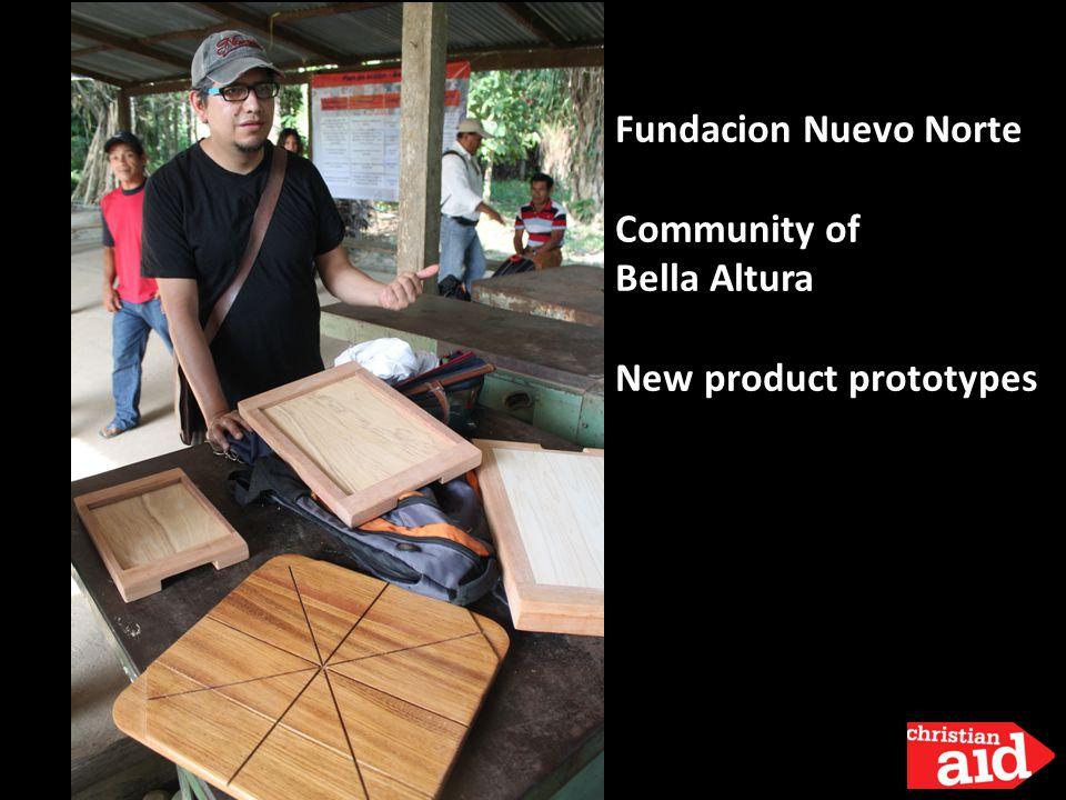 Fundacion Nuevo Norte Community of Bella Altura New product prototypes