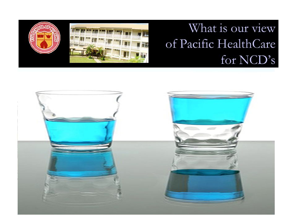 What is our view of Pacific HealthCare for NCD's
