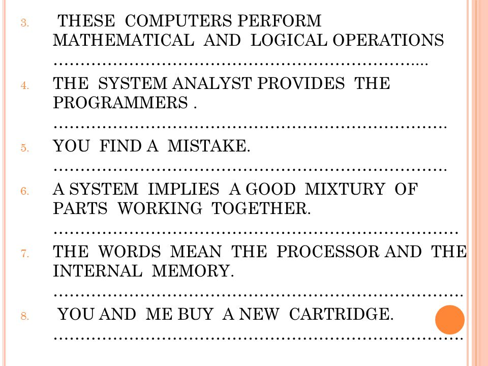 3. THESE COMPUTERS PERFORM MATHEMATICAL AND LOGICAL OPERATIONS …………………………………………………………....