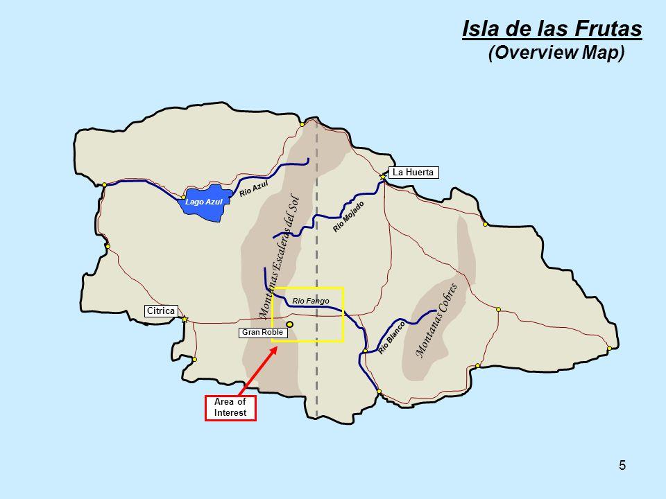 5 La Huerta Citrica Area of Interest Rio Mojado Montanas Cobres Montanas Escaleras del Sol Rio Fango Rio Blanco Lago Azul Rio Azul Isla de las Frutas (Overview Map) Gran Roble