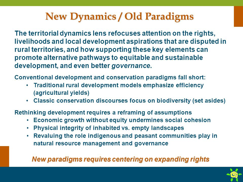 The territorial dynamics lens refocuses attention on the rights, livelihoods and local development aspirations that are disputed in rural territories,