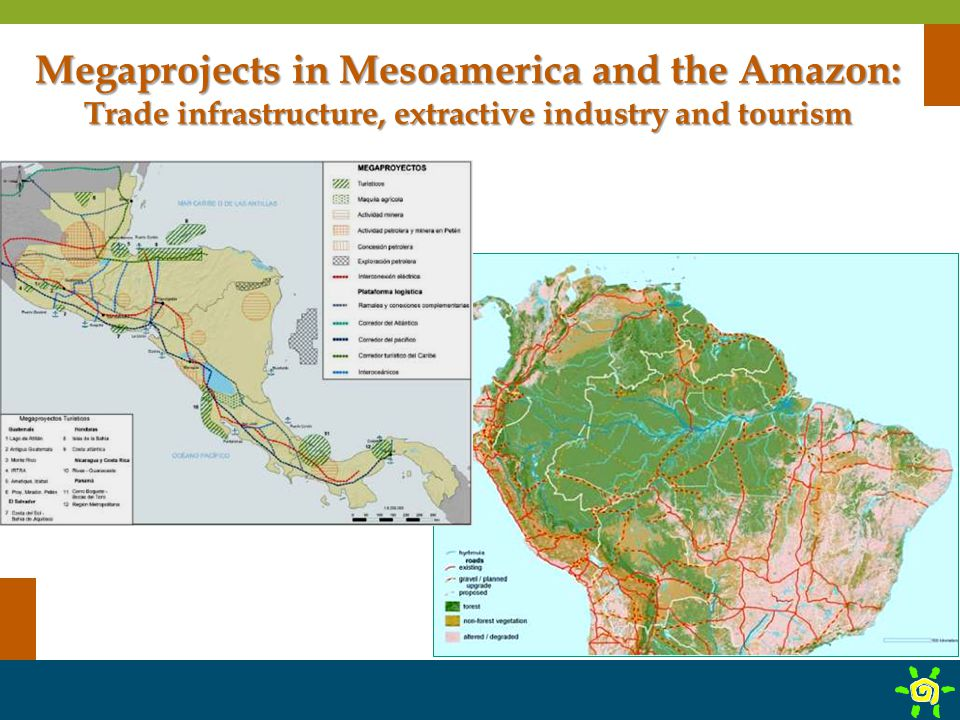 Megaprojects in Mesoamerica and the Amazon: Trade infrastructure, extractive industry and tourism