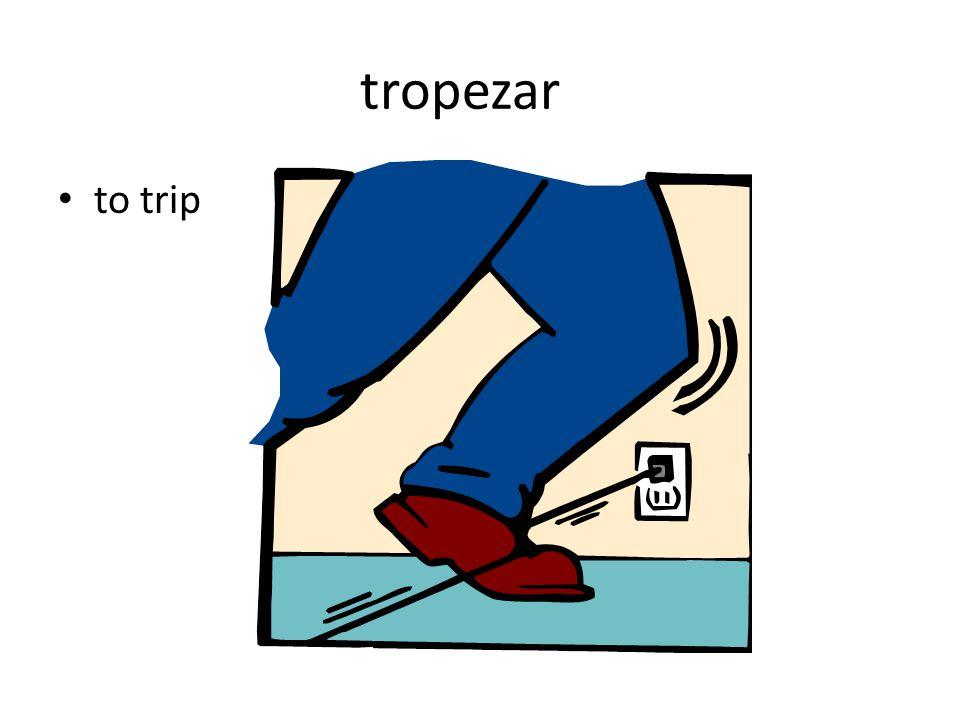 tropezar to trip