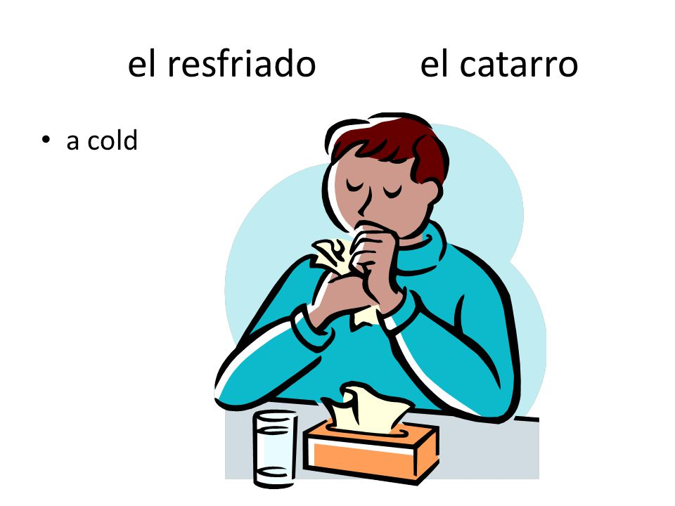 el resfriado el catarro a cold