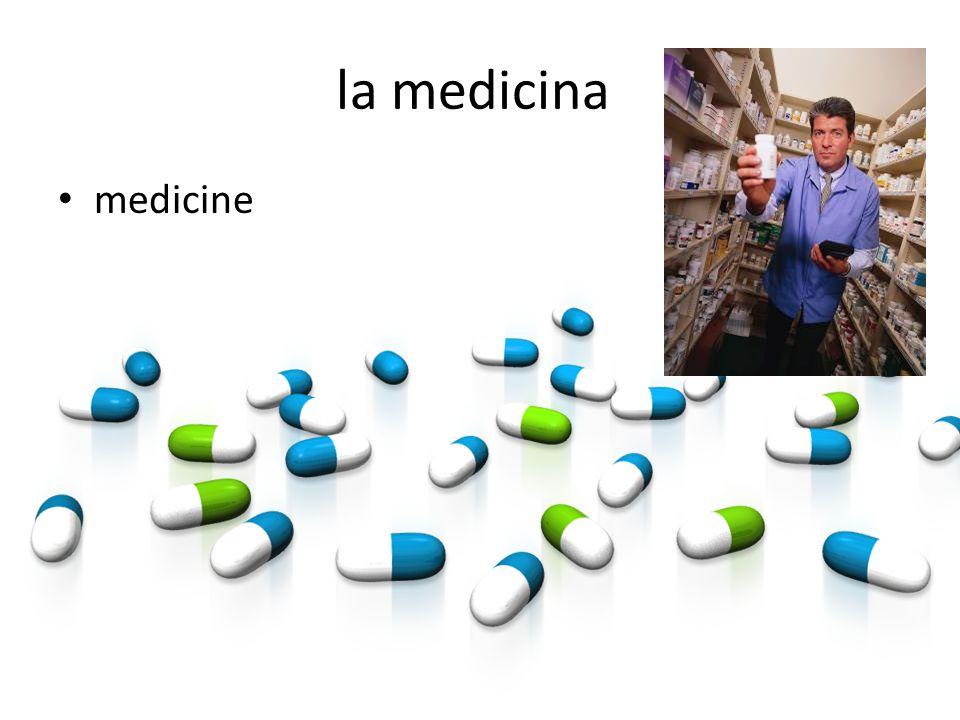 la medicina medicine