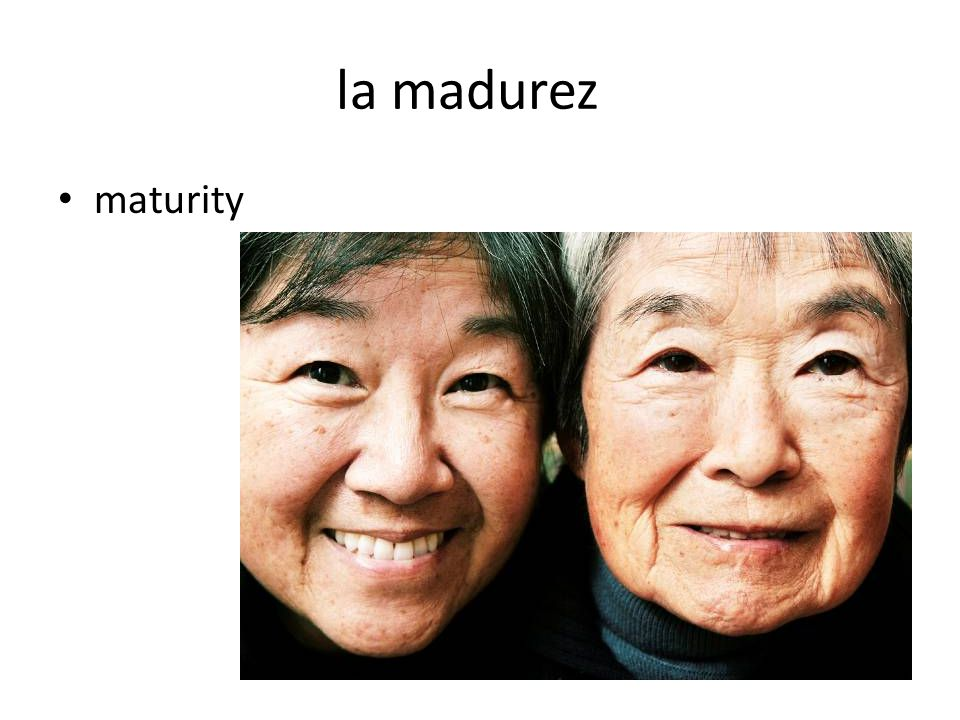 la madurez maturity