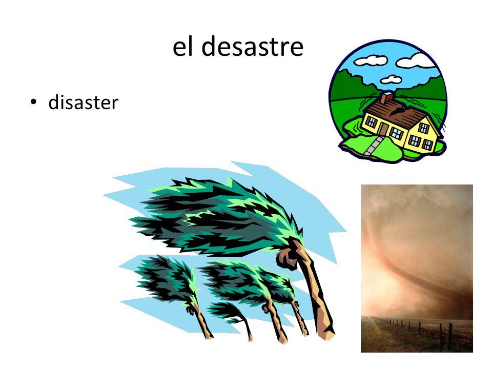 el desastre disaster