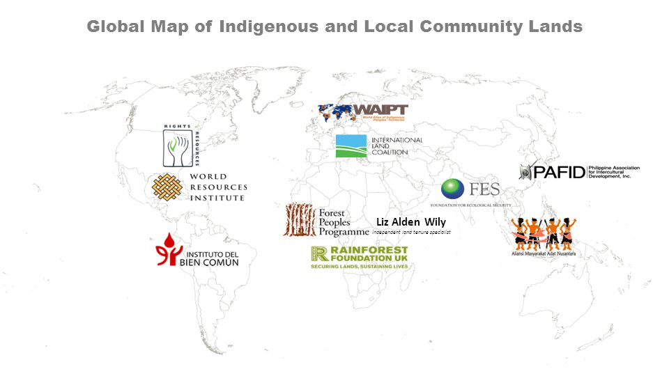 Liz Alden Wily independent land tenure specialist Global Map of Indigenous and Local Community Lands