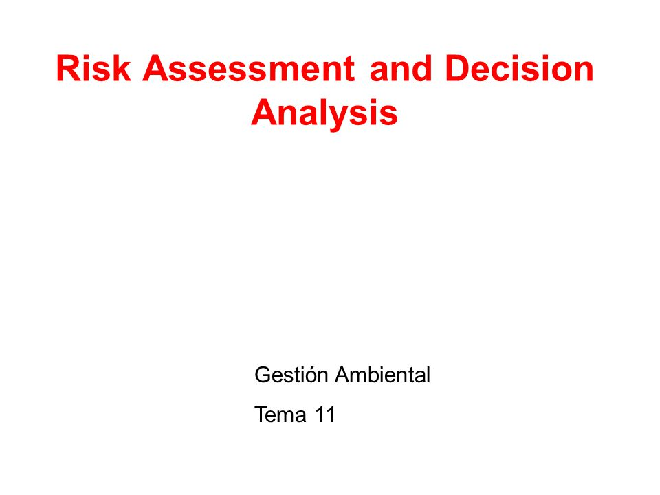 Risk Assessment and Decision Analysis Gestión Ambiental Tema 11