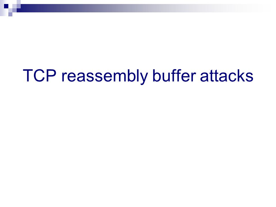 TCP reassembly buffer attacks