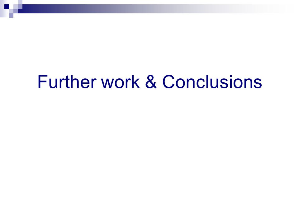 Further work & Conclusions