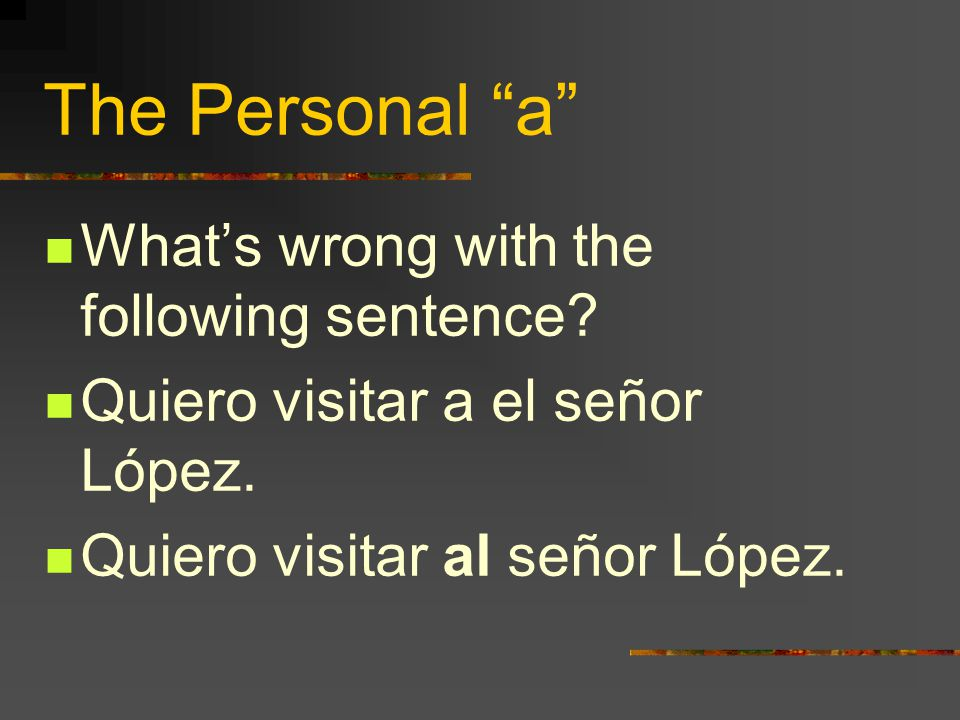 The Personal a What's wrong with the following sentence.