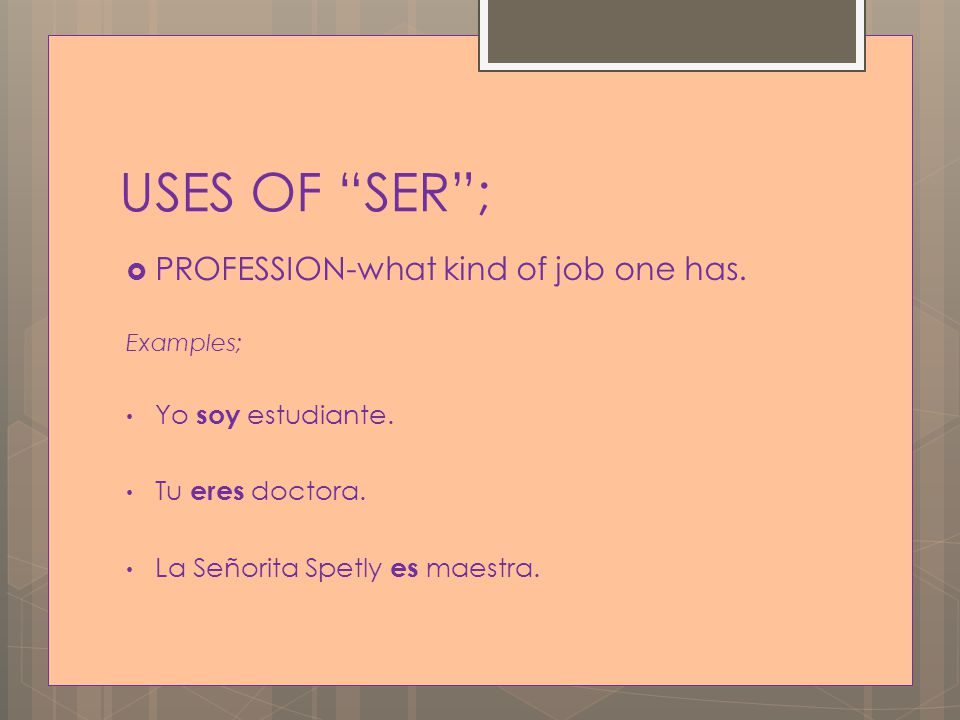 USES OF SER ;  Hour, day, and date.Examples; Son las cinco.