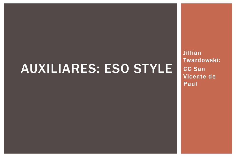 Jillian Twardowski: CC San Vicente de Paul AUXILIARES: ESO STYLE