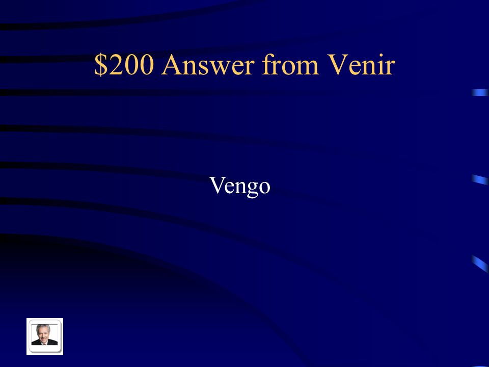 $200 Answer from Venir Vengo