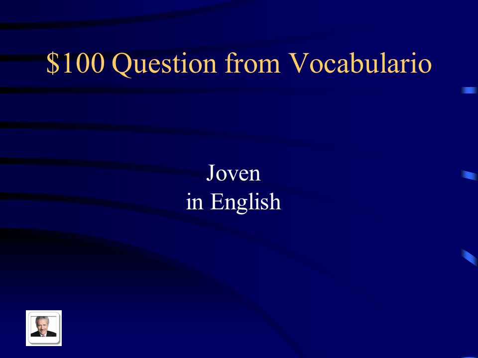 $100 Question from Vocabulario Joven in English