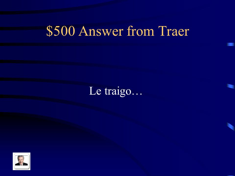 $500 Answer from Traer Le traigo…