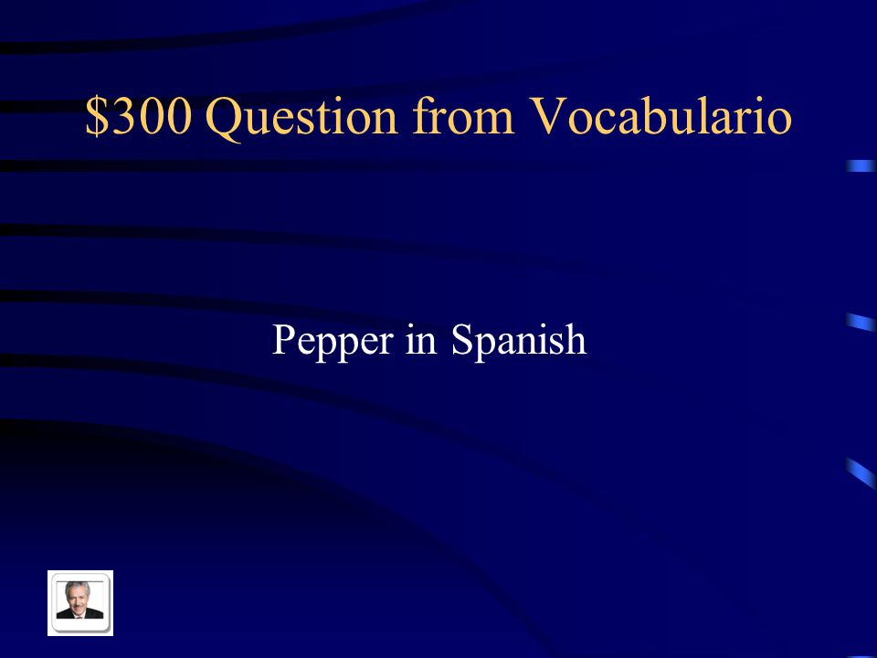 $300 Question from Vocabulario Pepper in Spanish