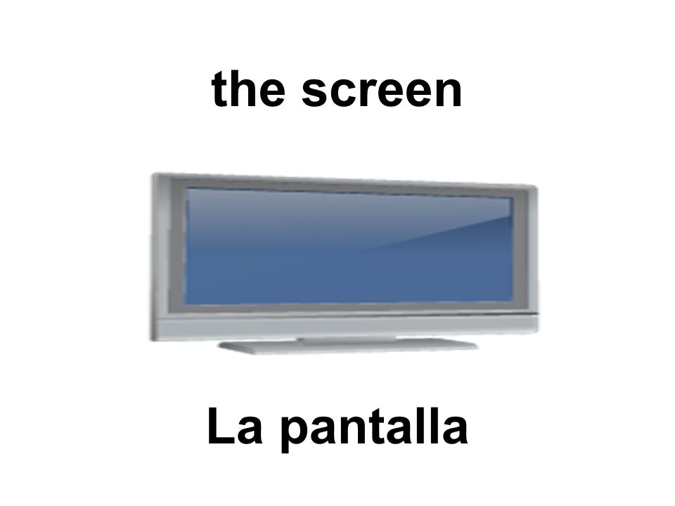 the screen La pantalla