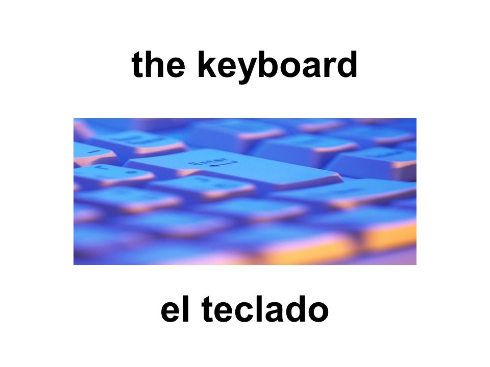 the keyboard el teclado