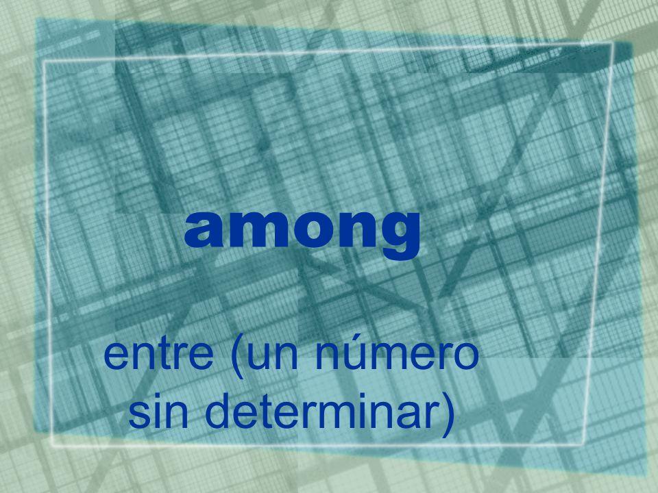 among entre (un número sin determinar)
