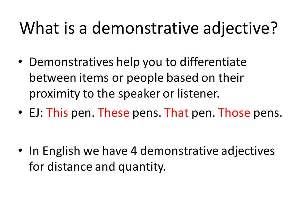 What is a demonstrative adjective.