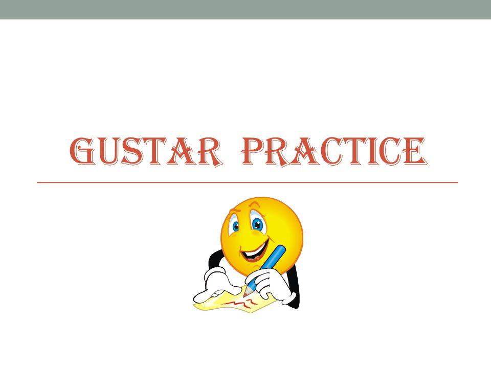 GUSTAR PRACTICE