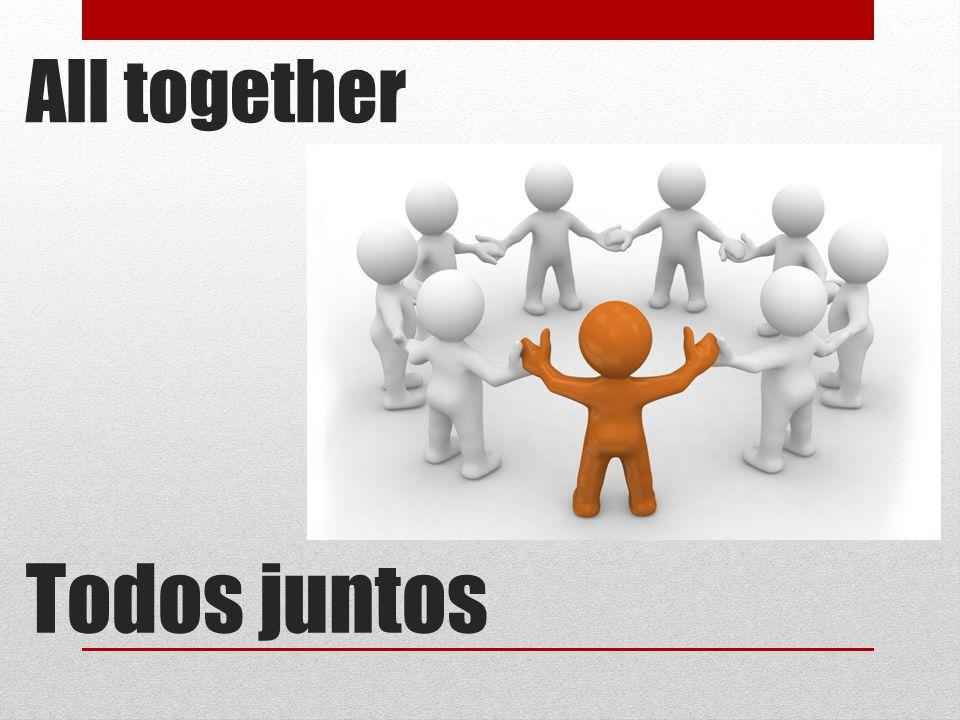 All together Todos juntos