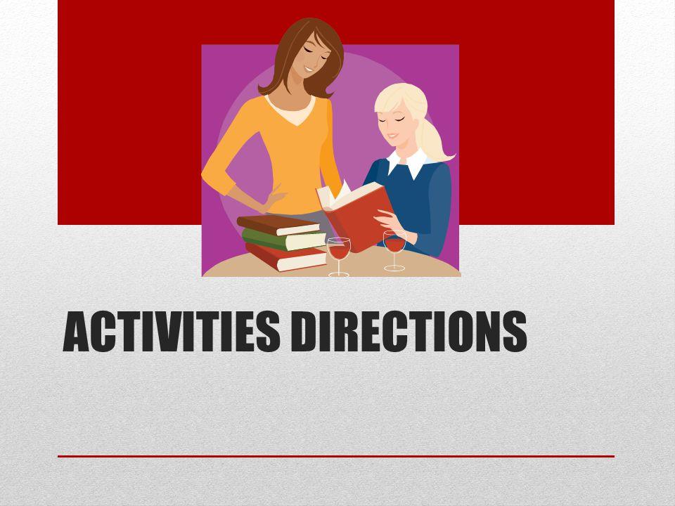 ACTIVITIES DIRECTIONS