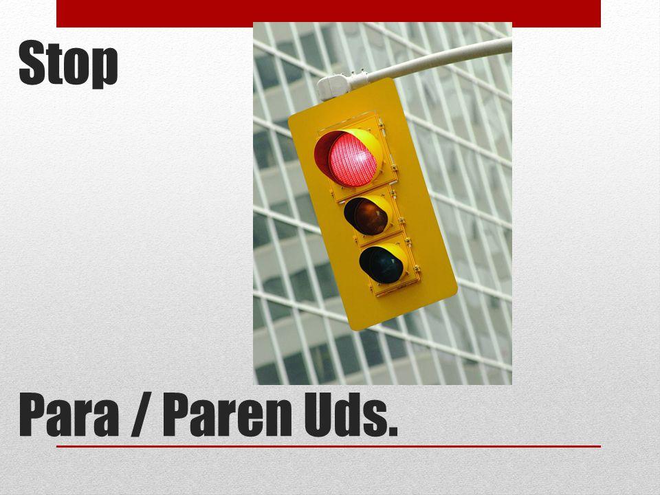 Stop Para / Paren Uds.