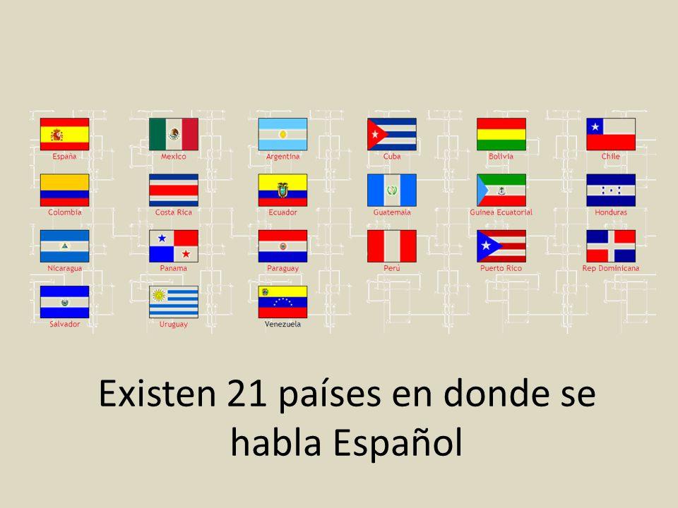 Existen 21 países en donde se habla Español