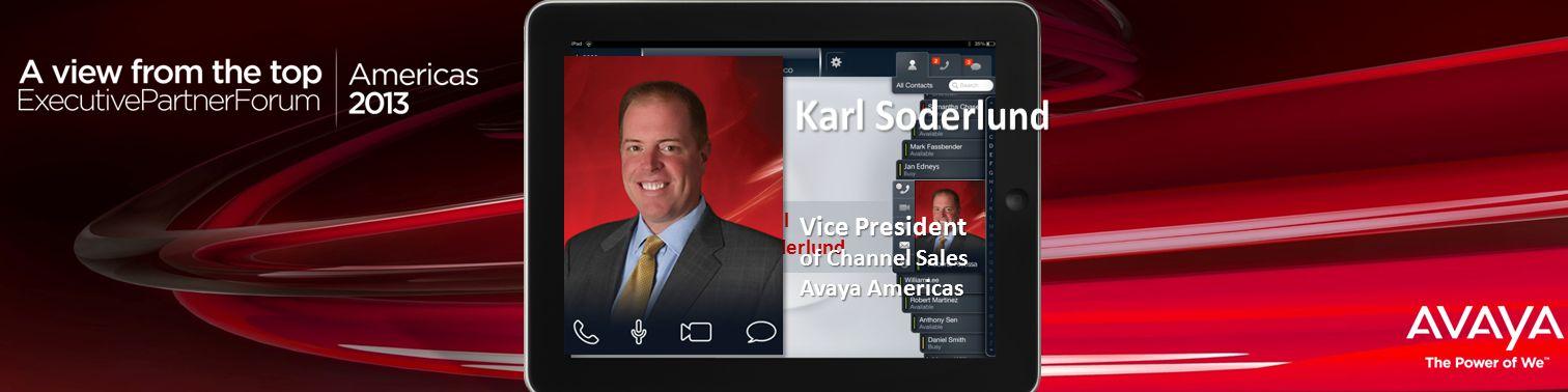 Haga clic para modificar el estilo de título del patrón Karl Soderlund Vice President of Channel Sales Avaya Americas
