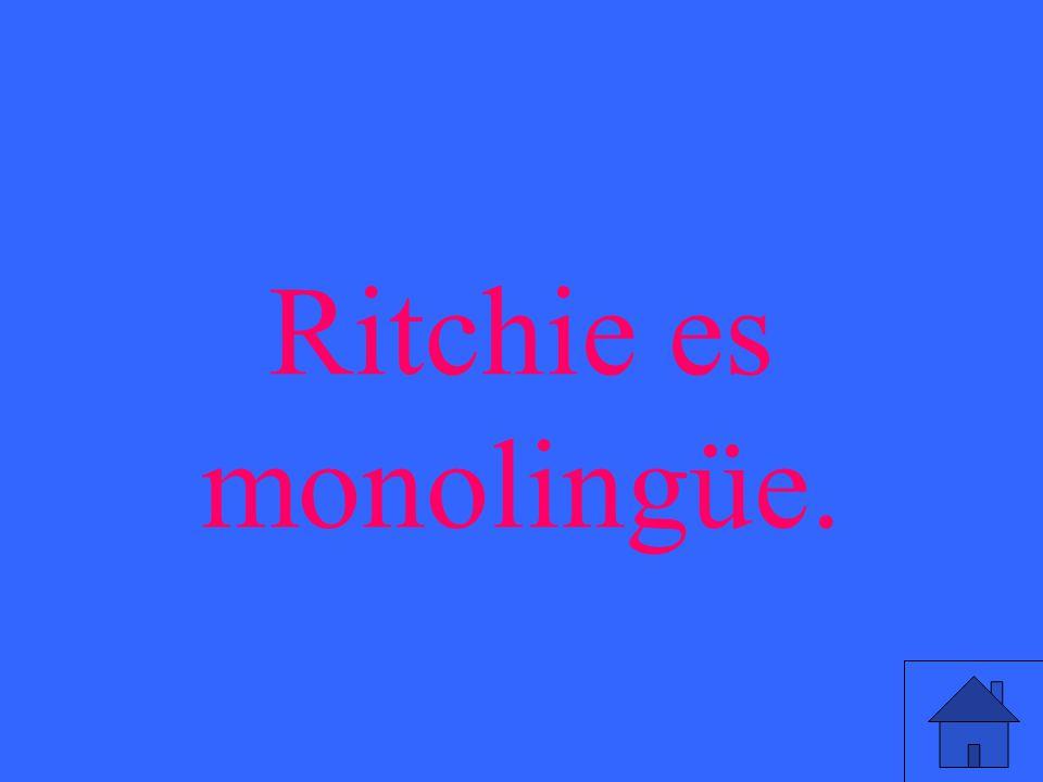 Ritchie es monolingüe.