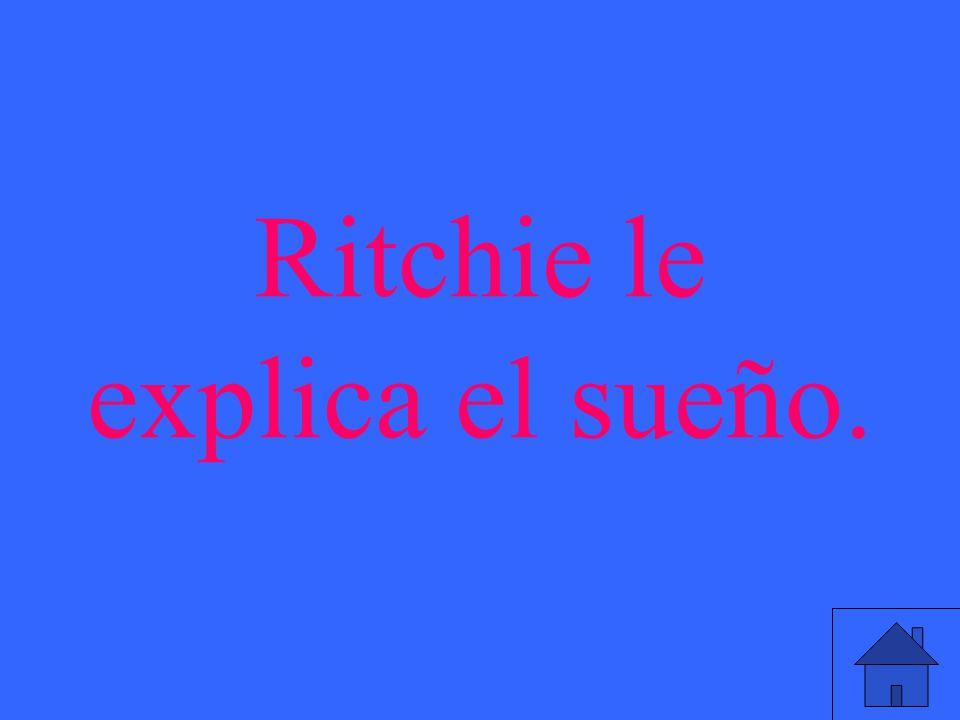 Ritchie le explica el sueño.