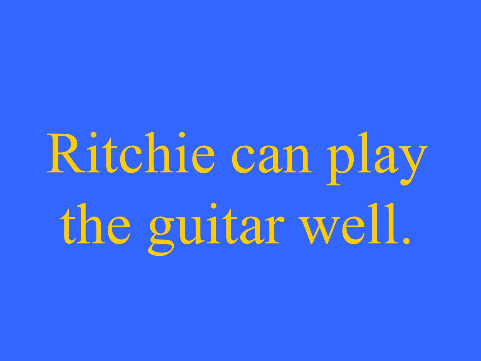 Ritchie can play the guitar well.