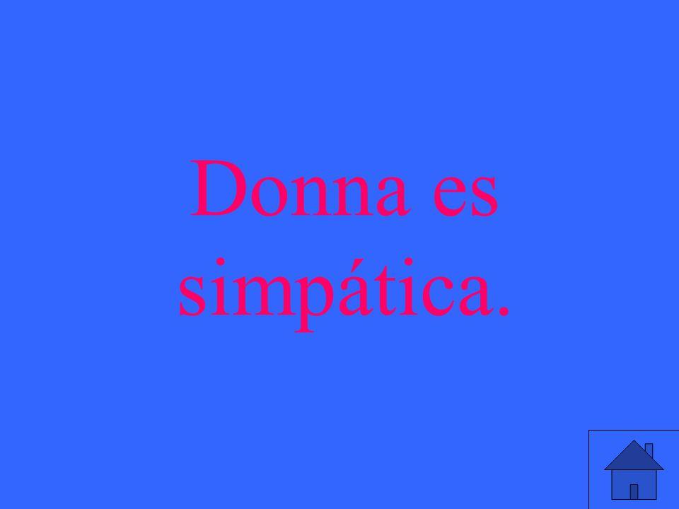 Donna es simpática.